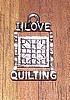 I Love Quilting Pewter Charm